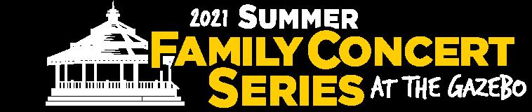 Summer Family Concert Series at the Gazebo